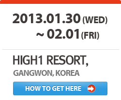 2013.01.30 ~ 02.01 , HIGH1 RESORT, GANGWON, KOREA